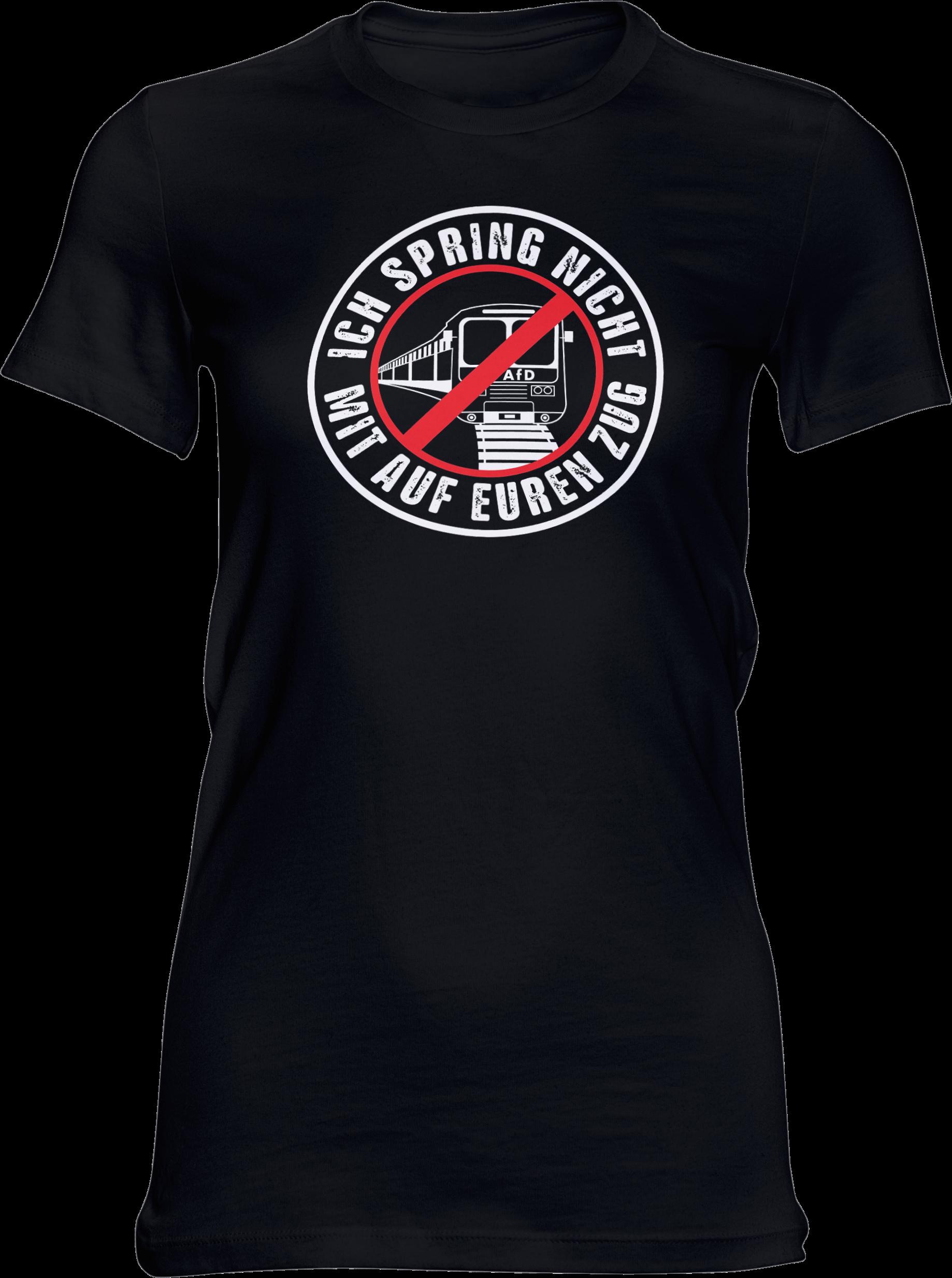 AOP – Ich spring nicht mit auf euren Zug – Girlie-Shirt (schwarz)