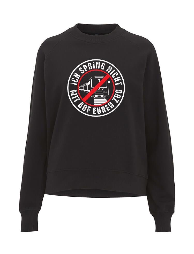 AOP – Ich spring nicht mit auf euren Zug – Sweatshirt-Girlie (schwarz)