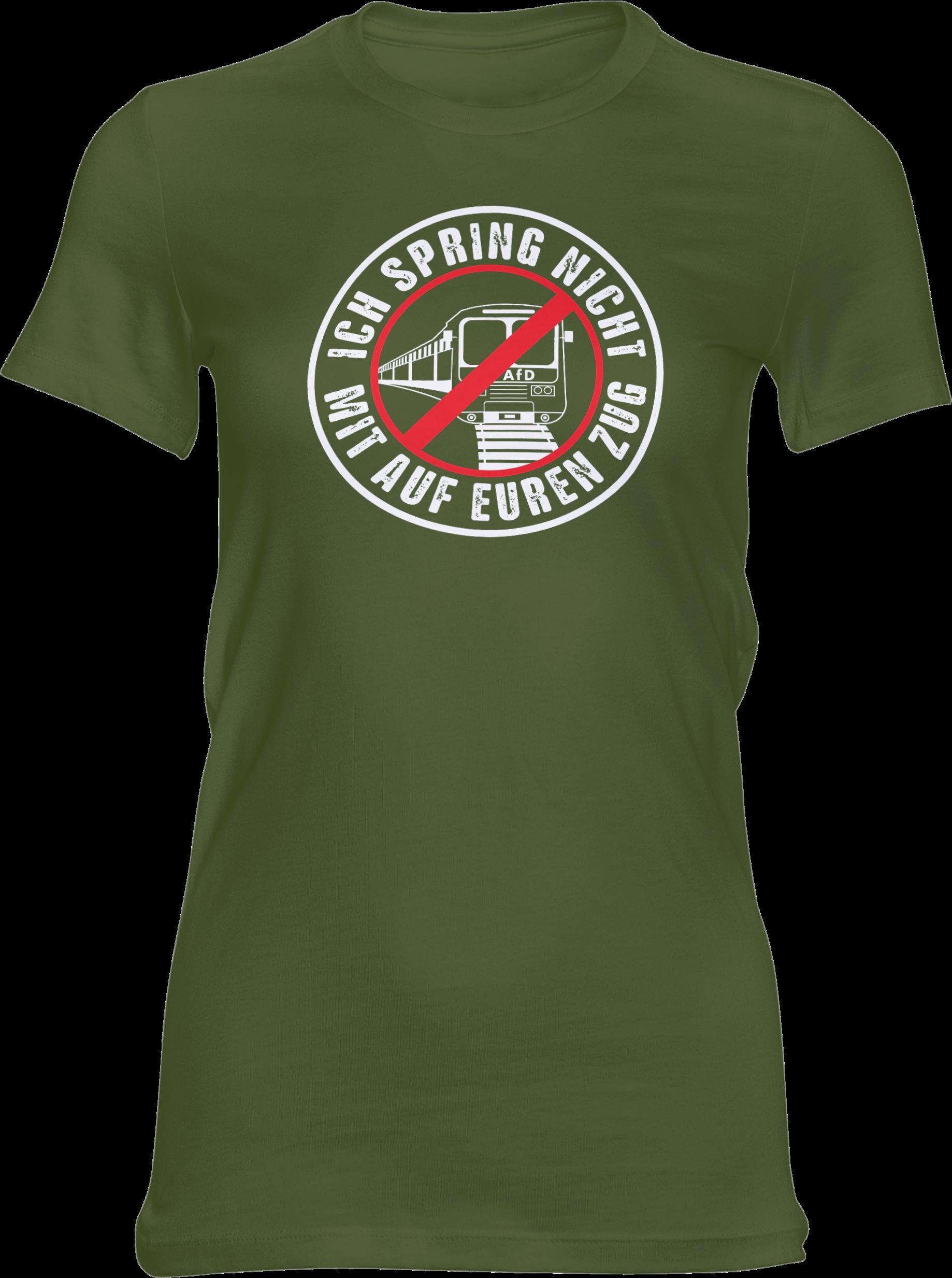 AOP – Ich spring nicht mit auf euren Zug – Girlie-Shirt (grün)